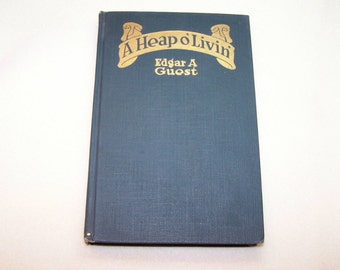 Vintage Book Poetry Book A Heap O Livin by Edgar A Guest Copyright 1916 Hardcover Book of Verse Rhyme Poetry Collection by Edgar Guest