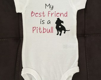 My Best friend is a Pitbull Onesie