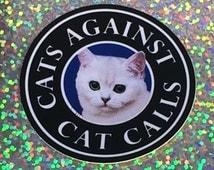 Cats Against Cat Calls Vinyl Sticker, Laptop Sticker, Waterproof Sticker, Phone Case Sticker, ipad Sticker, Skateboard Sticker
