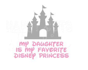 My Daughter is My Favorite Disney Princesses Decal / Crown Royal Girl Queen Mom Baby Birthday Personalized Iron On Decal Vinyl for Shirt 240