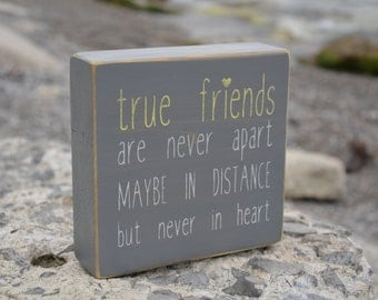 True friends are never apart maybe in distance but never in heart, best friend gift, long distance friend gift, gift for friend, sentimental