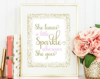 She Leaves A Little Sparkle Wherever She Goes Glitter Gold Print, Nursery Printable, Baby Girl Print, Pink Nursery Decor, Baby Girl Nursery