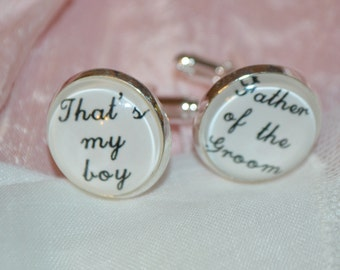 "Wedding Gift / Father of Groom to Groom / CUFFLINKS Silver / Calligraphy /  ""That's My Boy - Father of the Groom""  / Heirloom/ Keepsake GIFT"