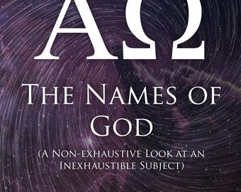 The Names of God: A Non-exhaustive Look At An Inexhaustible Subject (.pdf)