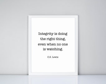 Integrity is doing the right thing, even when no one is watching. C.S. Lewis Printable, Digital Printable