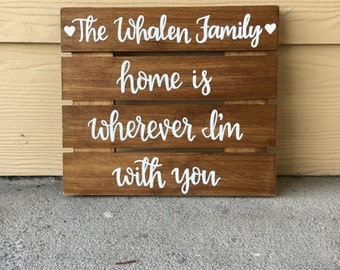 Family Sign | Custom Wood Sign | Home Is Wherever I'm With You | Personalized Wood Sign | Rustic Sign Rustic Decor | Home Sign