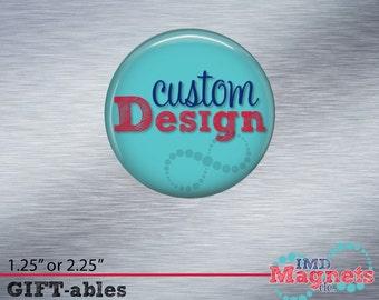 Custom Button • Logo Magnet • Custom Design Magnet • Custom Pin • Design Your Own • Bottle Opener • Pocket Mirror