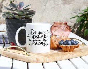 Wedding Mug - Bride Gift - Wedding Planning Gift - My Wedding Planning Mug - Gifts For Bride - Bride Coffee Cup - Bridal Party Coffee Mug