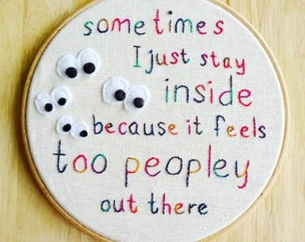 Too Peopley. Hand Embroidered Hoop Art