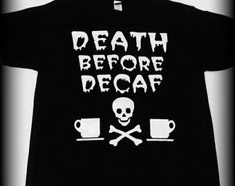 Coffee Shirt, Coffee Clothing, Horror Clothing, Heavy Metal Clothing, Death Before Decaf shirt, Gothic Clothing, Coffee addict, S, M, L, XL