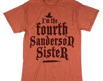 I'm The Fourth Sanderson Sister Shirt. Hocus Pocus Tee. Funny Halloween.