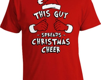 Funny Christmas Gifts For Him This Guy Spreads Christmas Cheer Christmas Present Ideas Holiday Outfits Xmas T Shirt X-Mas Mens Tee TGW-626