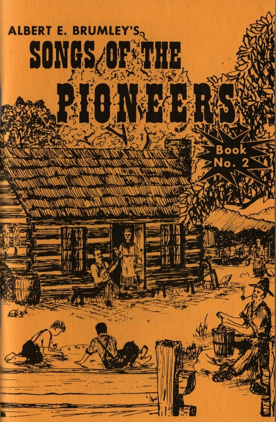 Albert E. Brumley's Songs of the Pioneers Book No. 2 + 1973 + Vintage Music Book
