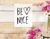 Be Nice- Beautifully textured cotton canvas art print. Order as an 8x10 11x14 or 16x20 size.
