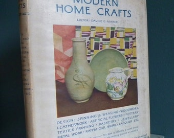 Modern Home Crafts Davide C. Minter - 30s needlecrafts book textiles weaving pottery leathercraft jewellery paper flower making lacquer work