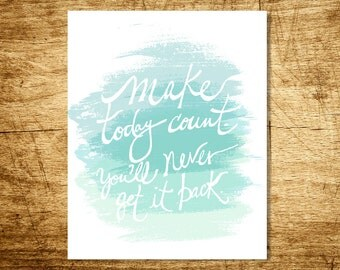 Make Today Count 8x10 Print