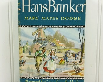 Hans Brinker or The Silver Skates, A Story of Life In Holland by Mary Mapes Dodge, 1945 Illustrated Junior Library Edition