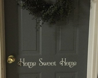 Home Sweet Home front door decal - wall decal - vinyl lettering - front door greeting - home sweet home - welcome - front door home decor