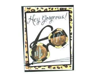 Friendship card, thinking of you card, just because cards, sunglasses cards, hey gorgeous, misc cards, greeting cards