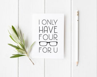 SALE - I Only Have Four Eyes For You Typography Love Card