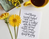 SPRING Cleaning Sale - Real things in life, Courage, Simple life, Laura Ingalls Wilder, Family, Inspiring Quote, Motivation, Hand lettering