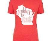 Wisconsin T-Shirt, SMALL RED Couldn't Be Prouder