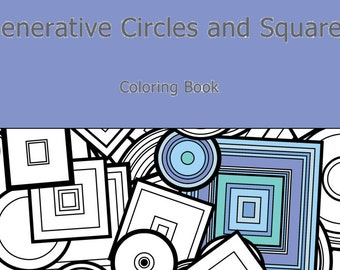 Adult Coloring Book Generative Circles and Squares Art inspired by Chemistry, Math, and Physics colouring pages color therapy geeky gift
