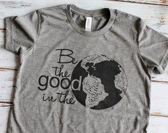 YOUTH Be the Good in the World: Screen Printed on Youth Heathered Grey Tee- 2T, 3T, 4T, 5/6, 6/8, 10/12, 14/16