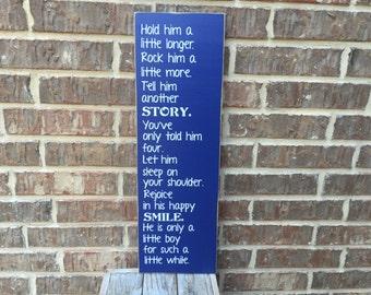 Hold Him A Little Longer Custom Wood Sign ~ Son Sign ~ Nursery Sign ~ Baby Shower Gift ~ Custom Son Sign ~ Little Boy Sign ~ Baby Gift