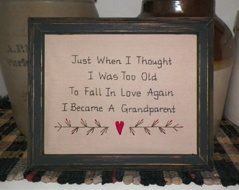 UNFRAMED Primitive Stitchery Picture Just When I Thought I Was Too Old To Fall In Love Again I Became A Grandparent Gift Idea wvluckygirl