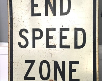 Vintage Iron End Speed Zone Sign