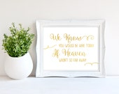 Gold Foil Printable In Loving Memory 'We Know You Would Be Here Today If Heaven Wasn't So Far Away' Wedding Sign INSTANT DOWNLOAD Typography