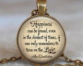 Happiness can be found even in the Darkest of Times, Dumbledore quote necklace, Happy Potter quote necklace key chain key fob