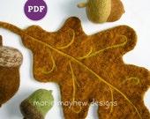 PDF-PATTERN. A Knit & Felt Wool Acorn and Oak Leaf Downloadable PDF Pattern