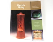 ELECTRIC FIRING Creative Techniques, Ceramic Arts Handbook Series Pottery Book, Kiln Fired