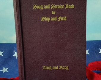 Vintage 1942 US Army and Navy Song and Service Book for Ship and Field Hardcover