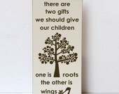 Roots and Wings Sign, Wood Sign, Two Gifts We Give Children, Wall Art Decor, Family Wall Art, Family Saying, Inspirational Wood Sign