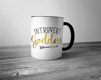 Introvert Mug, Introvert Goddess, Introvert Gift, Gift for Introvert, Cute Mug, Coffee mug, Coffee Mug with saying, unique coffee mug