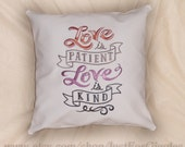 Love is Patient 16x16 inch embroidered ivory pillow cover- adjustable in color romantic Valentine's Day 1 Corinthians 13:4 Christian Love