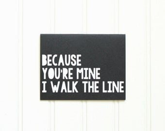 """Die Cut """"Because You're Mine I Walk The Line"""" Handmade Greeting Card in Black and White Cardstock (blank inside) - I Love You Card"""