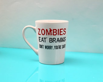 Zombie Coffee Cup, zombies eat brains, don't worry you're safe