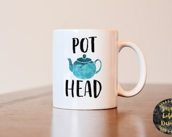 Pot head mug, tea lovers gift, gift for tea lover, funny mug, funny coffee mug, gag gift, pot head mug, tea pot mug, tea put cup, funny