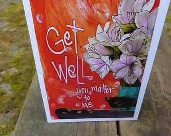 GET WELL CARD,Care & Concern Card, Inspirational Card, Blank Card, Greeting Card, Feel Better Card, Flower Card by Seattle Artist Mary Klump