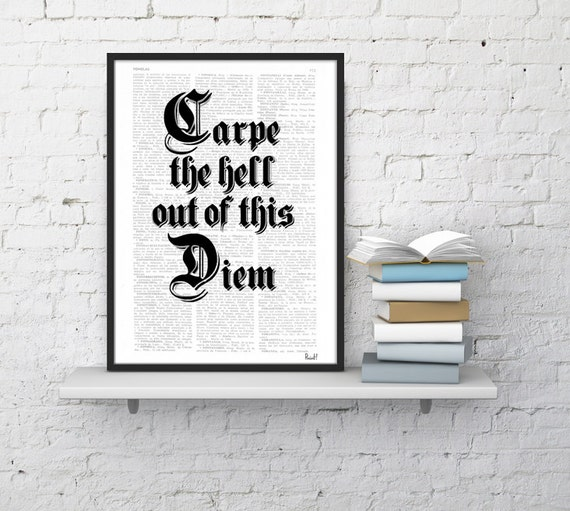 BOGO Sale Black and White art, inspirational quote, typographic print quote typography print, Carpe de hell out of this diem  BPTQ056