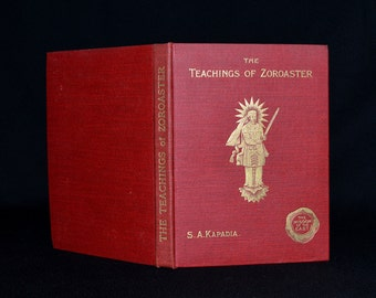 The Teachings of Zoroaster - Antique 1905 Old Book - Wisdom of the East - Philosophy of Zoroastism and Parsi Religion -