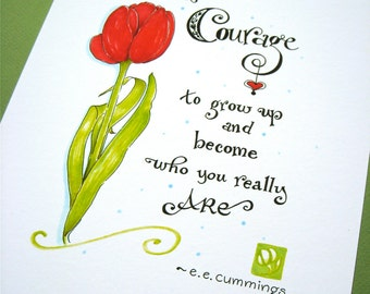 Courage Quote Print - Graduation Gift - It Takes Courage to Grow Up - ee cummings - Calligraphy Art