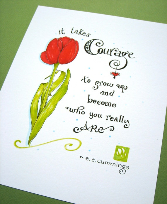 Courage Quote Print - Graduation Gift - It Takes Courage to Grow Up - ee cummings - Calligraphy Art - Hand Lettered Print