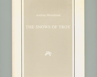 The Snows of Troy, Poems by Andrea Moorhead, With a Gift inscription & Signature by Moorhead, Signed First Edition 1988 Osiris Press Book
