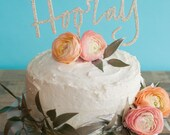 Birthday, Annivesary or wedding cake topper - HOORAY in gold or champagne glitter or wood