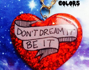 Don't Dream It, Be It Resin Necklace, Rocky Horror Picture Show